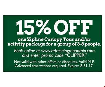 15% off one zipline canopy tour and/or activity package for a group of 3-8 people.