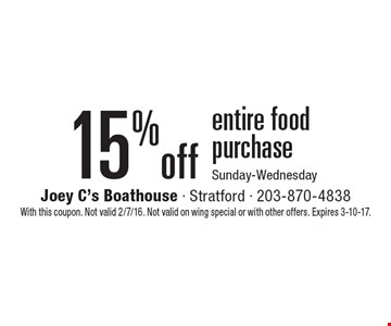 15% off entire food purchase. Sunday-Wednesday. With this coupon. Not valid 2/7/16. Not valid on wing special or with other offers. Expires 3-10-17.