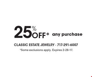 25% Off* any purchase. *Some exclusions apply. Expires 2-28-17.