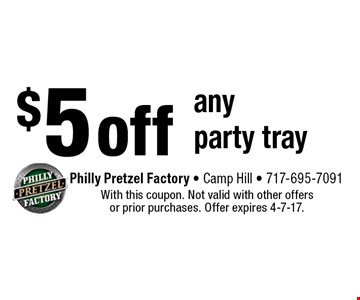$5 off anyparty tray. With this coupon. Not valid with other offers or prior purchases. Offer expires 4-7-17.