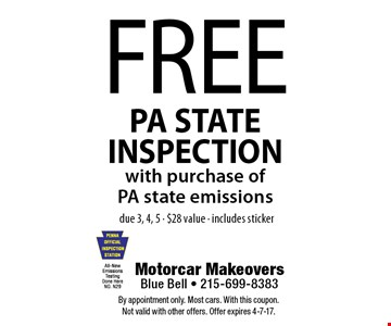 FREE PA STATE INSPECTION with purchase of PA state emissions due 3, 4, 5 - $28 value - includes sticker. By appointment only. Most cars. With this coupon. Not valid with other offers. Offer expires 4-7-17.