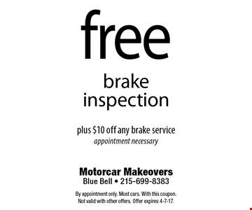 Free brake inspection plus $10 off any brake service appointment necessary. By appointment only. Most cars. With this coupon. Not valid with other offers. Offer expires 4-7-17.