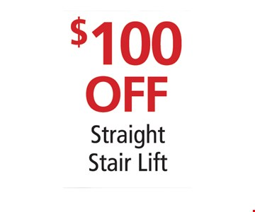 $100 off straight stair lift.