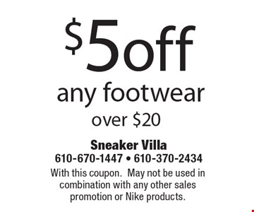 $5 off any footwear over $20. With this coupon.May not be used in combination with any other sales promotion or Nike products.