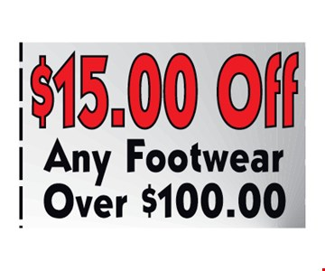 $15.00 off any footwear over $100.00
