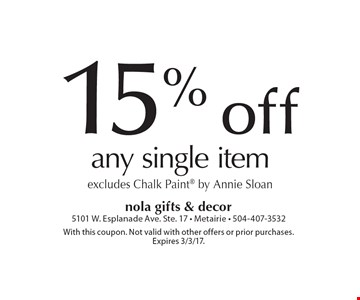 15% off any single item. Excludes Chalk Paint by Annie Sloan. With this coupon. Not valid with other offers or prior purchases. Expires 3/3/17.