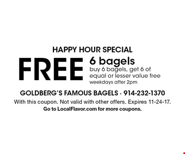 Happy hour special! Free 6 bagels. Buy 6 bagels, get 6 of equal or lesser value free. Weekdays after 2pm. With this coupon. Not valid with other offers. Expires 11-24-17.Go to LocalFlavor.com for more coupons.