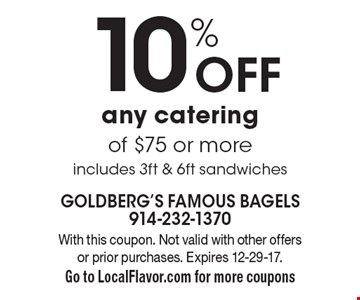10% off any catering of $75 or more. Includes 3ft & 6ft sandwiches. With this coupon. Not valid with other offers or prior purchases. Expires 12-29-17. Go to LocalFlavor.com for more coupons