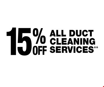 15% OFF ALL DUCT CLEANING SERVICES**