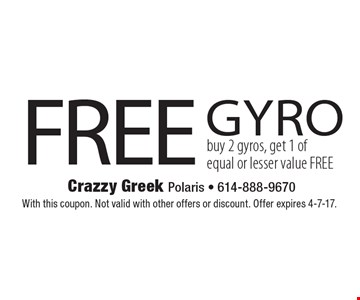 FREE gyro buy 2 gyros, get 1 ofequal or lesser value FREE. With this coupon. Not valid with other offers or discount. Offer expires 4-7-17.