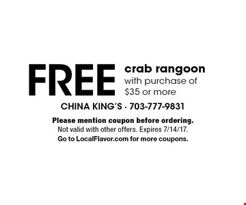 Free crab rangoon with purchase of $35 or more. Please mention coupon before ordering. Not valid with other offers. Expires 7/14/17. Go to LocalFlavor.com for more coupons.