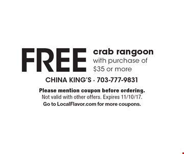 Free crab rangoon with purchase of $35 or more. Please mention coupon before ordering. Not valid with other offers. Expires 11/10/17. Go to LocalFlavor.com for more coupons.