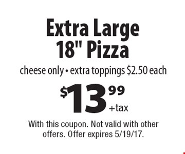 $13.99 + tax Extra Large 18