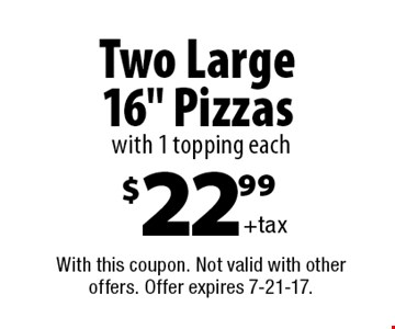 $22.99+tax Two Large 16