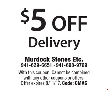 $5 OFF Delivery. With this coupon. Cannot be combined with any other coupons or offers. Offer expires 8/11/17. Code: CMAG