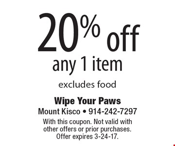 20% off any 1 item. Excludes food. With this coupon. Not valid with other offers or prior purchases. Offer expires 3-24-17.