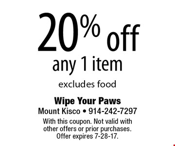 20% off any 1 item. Excludes food. With this coupon. Not valid with other offers or prior purchases. Offer expires 7-28-17.