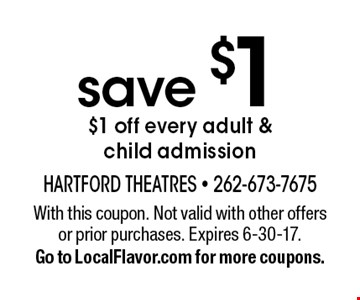 save $1 $1 off every adult & child admission. With this coupon. Not valid with other offers or prior purchases. Expires 6-30-17.Go to LocalFlavor.com for more coupons.