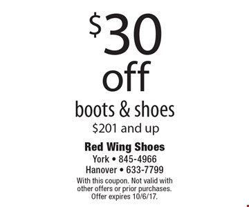 $30 Off Boots & Shoes $201 And Up. With this coupon. Not valid with other offers or prior purchases. Offer expires 10/6/17.