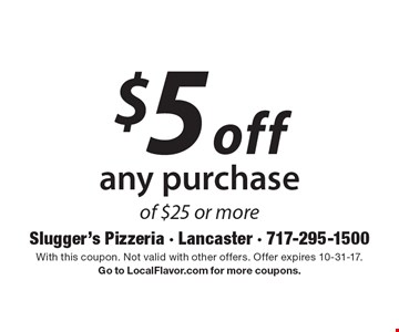 $5 off any purchase of $25 or more. With this coupon. Not valid with other offers. Offer expires 10-31-17. Go to LocalFlavor.com for more coupons.