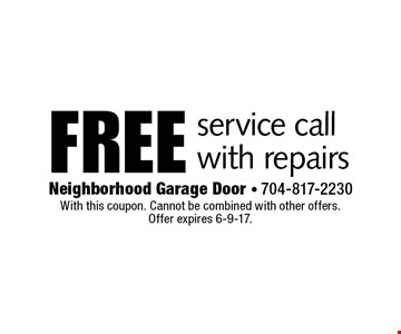 free service call with repairs. With this coupon. Cannot be combined with other offers. Offer expires 6-9-17.