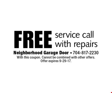 Free service call with repairs. With this coupon. Cannot be combined with other offers. Offer expires 9-29-17.