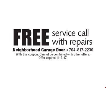 Free service call with repairs. With this coupon. Cannot be combined with other offers. Offer expires 11-3-17.