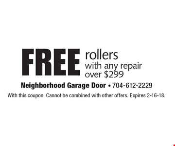 Free rollers with any repair over $299. With this coupon. Cannot be combined with other offers. Expires 2-16-18.