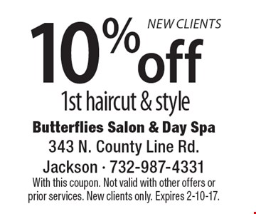 10% off 1st haircut & style. With this coupon. Not valid with other offers or prior services. New clients only. Expires 2-10-17.