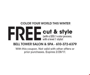 Color your world this winter. Free cut & style (with a $55 1-color process, with a level 1 stylist). With this coupon. Not valid with other offers or prior purchases. Expires 2/28/17.
