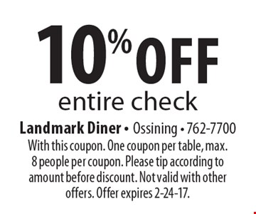 10% off entire check. With this coupon. One coupon per table, max. 8 people per coupon. Please tip according to amount before discount. Not valid with other offers. Offer expires 2-24-17.