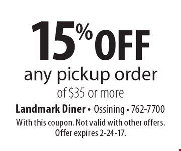 15% off any pickup order of $35 or more. With this coupon. Not valid with other offers. Offer expires 2-24-17.