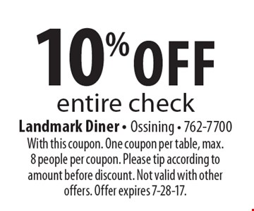 10% off entire check. With this coupon. One coupon per table, max. 8 people per coupon. Please tip according to amount before discount. Not valid with other offers. Offer expires 7-28-17.
