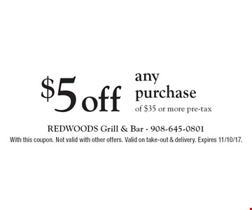 $5 off any purchase of $35 or more pre-tax. With this coupon. Not valid with other offers. Valid on take-out & delivery. Expires 11/10/17.
