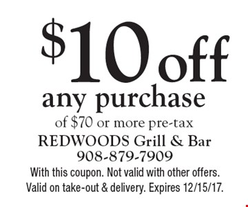 $10 off any purchase of $70 or more pre-tax. With this coupon. Not valid with other offers. Valid on take-out & delivery. Expires 12/15/17.