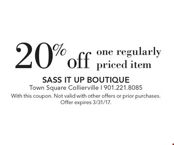 20% off one regularly priced item. With this coupon. Not valid with other offers or prior purchases. Offer expires 3/31/17.