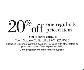 20% off one regularly priced item. Excludes LipSense. With this coupon. Not valid with other offers or prior purchases. Offer expires 9-15-17. Go to LocalFlavor.com for more coupons.