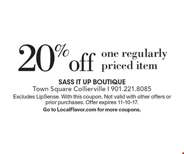 20% off one regularly priced item. Excludes LipSense. With this coupon. Not valid with other offers or prior purchases. Offer expires 11-10-17. Go to LocalFlavor.com for more coupons.