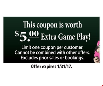 This coupon is worth $5 extra game play!
