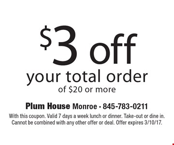 $3 off your total order of $20 or more. With this coupon. Valid 7 days a week lunch or dinner. Take-out or dine in. Cannot be combined with any other offer or deal. Offer expires 3/10/17.
