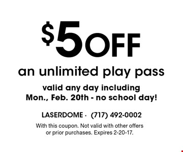 $5 Off an unlimited play pass. Valid any day including Mon., Feb. 20th - no school day! With this coupon. Not valid with other offers or prior purchases. Expires 2-20-17.