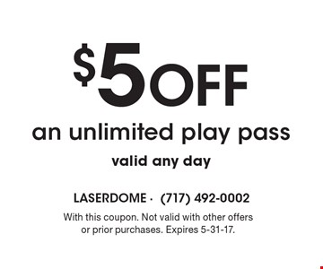 $5 Off an unlimited play pass. valid any day. With this coupon. Not valid with other offers or prior purchases. Expires 5-31-17.