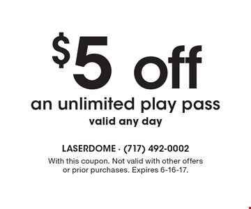 $5 off an unlimited play pass. Valid any day. With this coupon. Not valid with other offers or prior purchases. Expires 6-16-17.