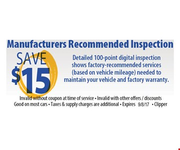 Save $15 manufacturers recommended inspection