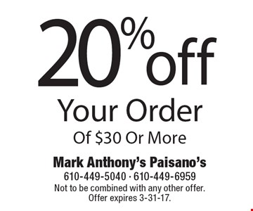 20% off Your Order Of $30 Or More. Not to be combined with any other offer.Offer expires 3-31-17.