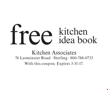 Free kitchen idea book. With this coupon. Expires 3-31-17.