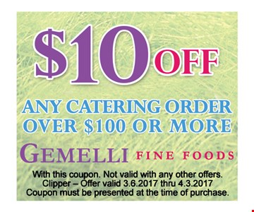 $10 off any catering order $100 or more