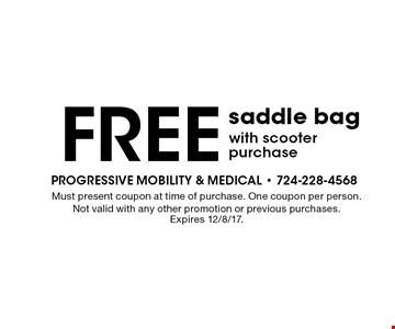 Free saddle bag with scooter purchase. Must present coupon at time of purchase. One coupon per person. Not valid with any other promotion or previous purchases. Expires 12/8/17.