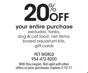 25% off one item. Excludes: tanks, dog & cat food, net items, boxed aquarium kits, gift cards. With this coupon. Not valid with other offers or prior purchases. Offer expires 3-10-17.