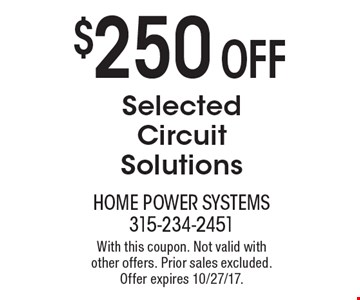 $250 OFF Selected Circuit Solutions. With this coupon. Not valid with  other offers. Prior sales excluded. Offer expires 10/27/17.